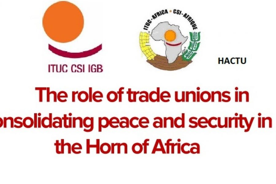 """The role of trade unions in consolidating peace and security in the Horn of Africa"", Addis Ababa 2-3 luglio 2019"