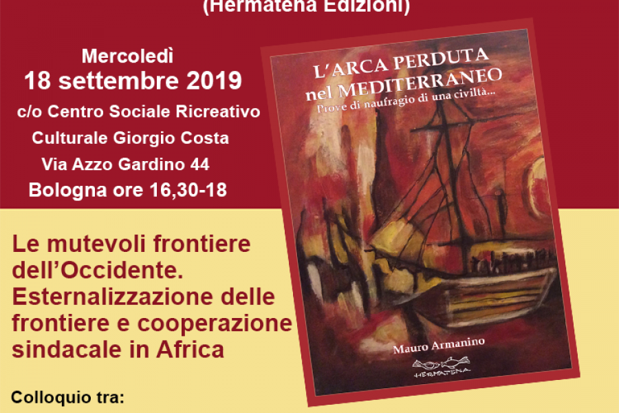 """""""Le mutevoli frontiere dell'Occidente.  Esternalizzazione delle frontiere e cooperazione sindacale in Africa"""", Bologna 18/09"""