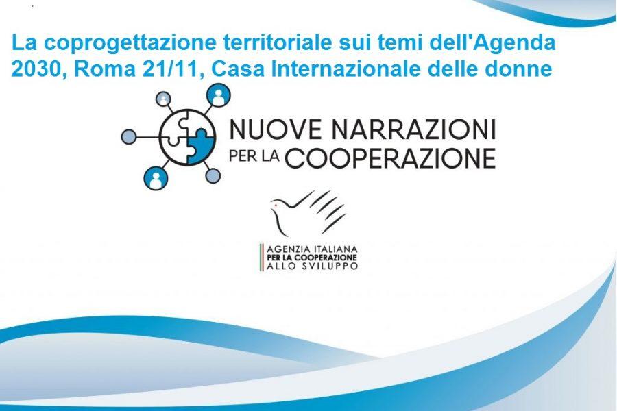 Nuove narrazioni per la cooperazione: la coprogettazione territoriale sui temi dell'Agenda 2030, Roma 21/11