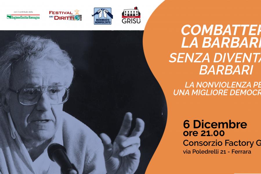 Festival Diritti Ferrara: Combattere la barbarie senza diventare barbari, 6/12 Factory Grisù ore 21