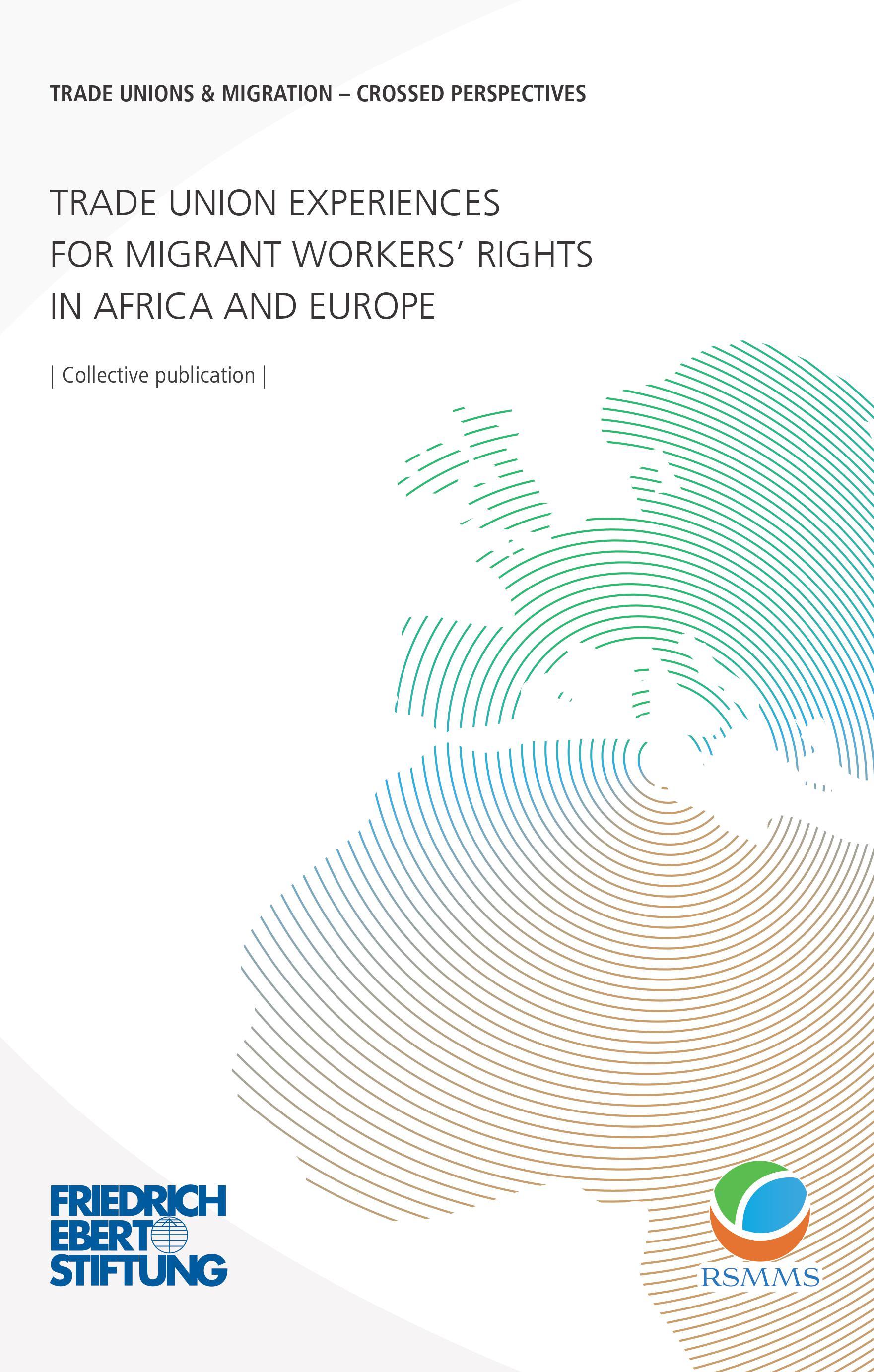 """Fondazione Friedrich Ebert """"Esperienze sindacali per i diritti dei lavoratori migranti in Africa e Europa"""""""