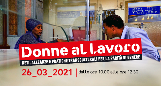 """""""Donne al lavoro. Reti, alleanze e pratiche transculturali per la parità di genere"""" 26/03"""