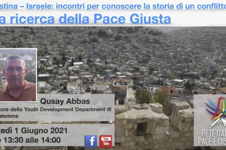 Palestina-Israele, alla ricerca della pace giusta: 1/06 ore 13,30